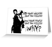 Daryl-How Many WHY Greeting Card