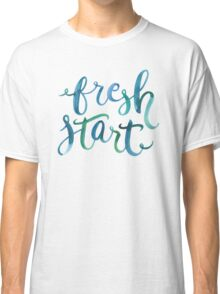 Never Too Late to Start Fresh Classic T-Shirt