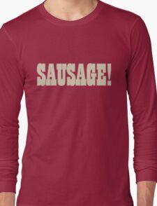Sausage! Long Sleeve T-Shirt