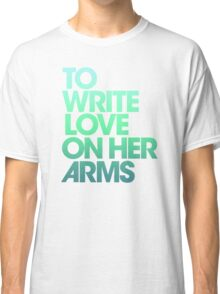 To write love on her arms Classic T-Shirt