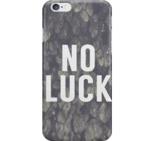 No Luck iPhone Case/Skin