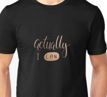 Actually I can Unisex T-Shirt