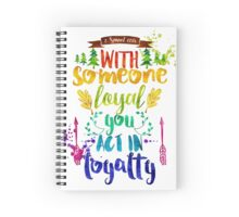 WITH SOMEONE LOYAL YOU ACT IN LOYALTY (Design no. 4) Spiral Notebook