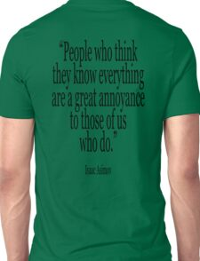 ASIMOV, Science Fiction, Writer, People who think they know everything are a great annoyance to those of us who do. BLACK Unisex T-Shirt