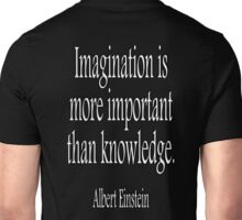 EINSTEIN, Imagination is more important than knowledge. Albert Einstein, White Type Unisex T-Shirt