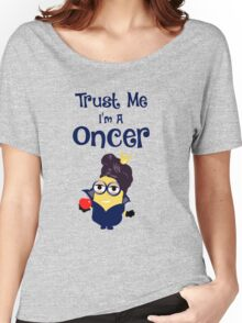 Trust Me I'm A Oncer! Women's Relaxed Fit T-Shirt