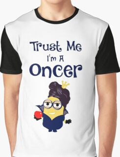 Trust Me I'm A Oncer! Graphic T-Shirt