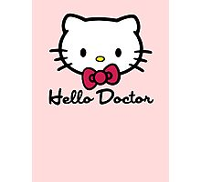 Hello Doctor Photographic Print