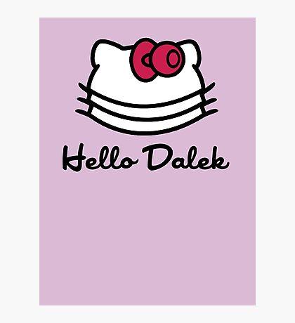 Hello Dalek Photographic Print