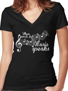 When words fail music speaks-Black and white Women's Fitted V-Neck T-Shirt