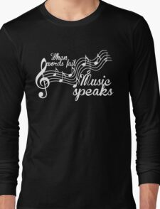 When words fail music speaks-Black and white Long Sleeve T-Shirt