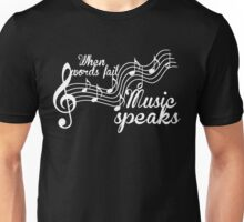 When words fail music speaks-Black and white Unisex T-Shirt