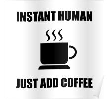 Instant Human Coffee Poster