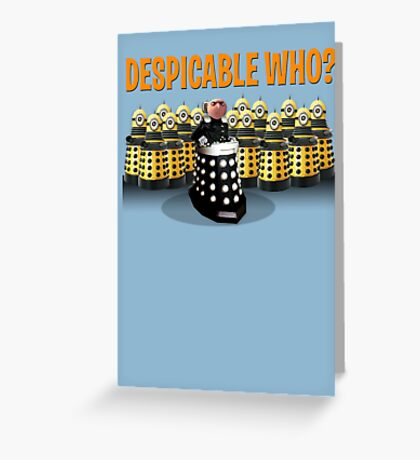 DESPICABLE WHO? Greeting Card