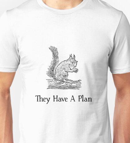 Squirrel Plan Unisex T-Shirt