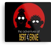 The adventures of bert & ernie Metal Print