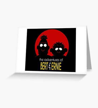 The adventures of bert & ernie Greeting Card