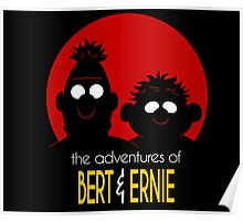 The adventures of bert & ernie Poster
