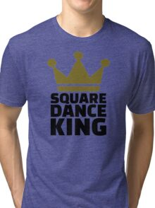 Square dance king Tri-blend T-Shirt