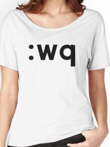 :wq - Black Text for Vi/Vim Users Women's Relaxed Fit T-Shirt