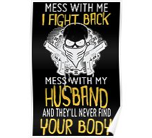 Mess With Me? I Fight Back. Mess With My Husband and They'll Never Find Your Body! Poster