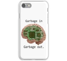 Garbage in Garbage out iPhone Case/Skin