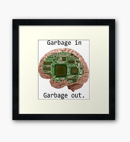 Garbage in Garbage out Framed Print