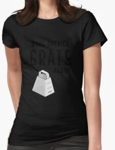 Parody Make America Grate Again Womens Fitted T-Shirt
