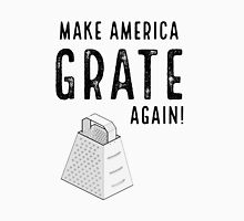 Parody Make America Grate Again Unisex T-Shirt