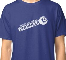 Trust Me, I'm an Engineer Classic T-Shirt