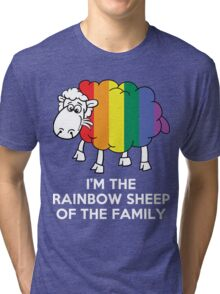 I'm The Rainbow Sheep Of The Family Tri-blend T-Shirt