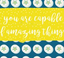 You are capable of beautiful things Sticker