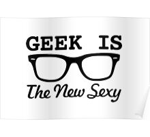Geek is the new sexy Poster