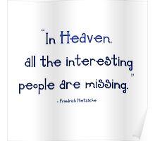 Funny Heaven Quote - Friedrich Nietzsche Poster