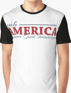 Make America Great Britain again Graphic T-Shirt