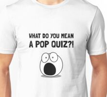 Pop Quiz Unisex T-Shirt