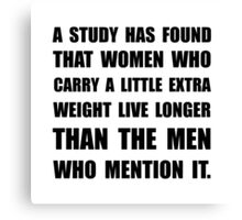 Study Found Extra Weight Canvas Print