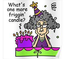 Birthday Sarcasm Humor Another Candle Poster