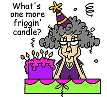 Birthday Sarcasm Humor Another Candle Photographic Print