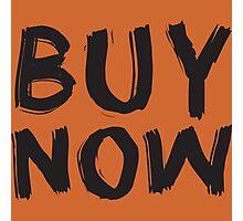 Buy Now Photographic Print