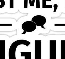 Trust me I'm a linguist Sticker