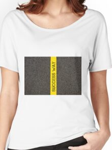 Road marking yellow line, text SUCCESS WAY Women's Relaxed Fit T-Shirt