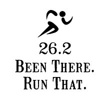 26.2 Been There Run That Photographic Print