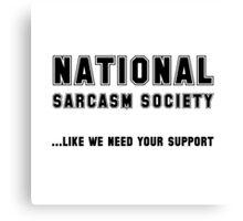 National Sarcasm Society Canvas Print