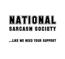 National Sarcasm Society Photographic Print