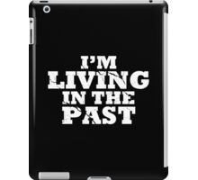 Living in the Past iPad Case/Skin