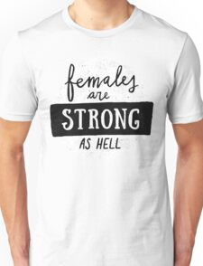 Females Are Strong As Hell   Pink Unisex T-Shirt