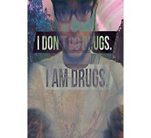 I Dont Do Drugs Photographic Print