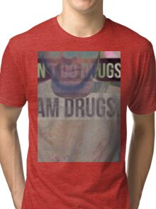 I Dont Do Drugs Tri-blend T-Shirt