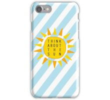 think about the sun iPhone Case/Skin